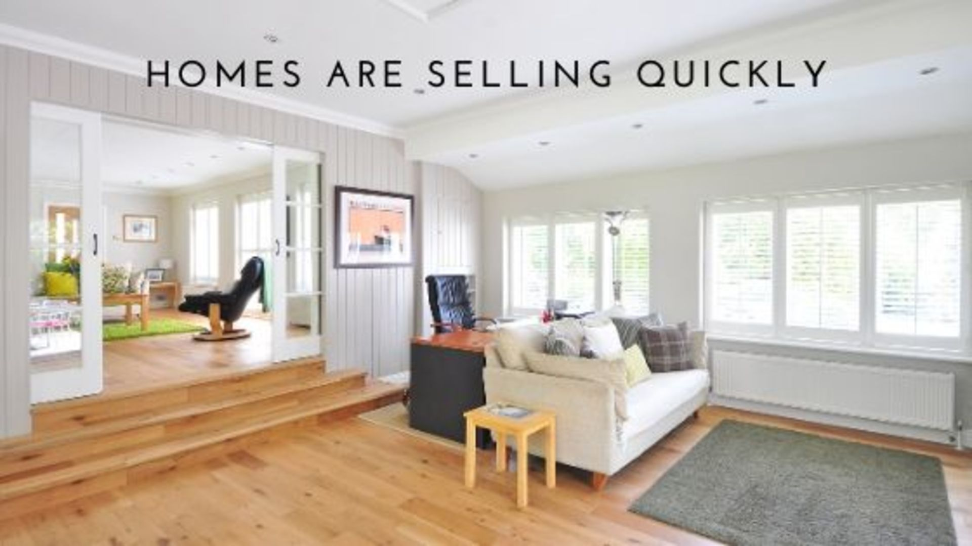 Homes Are Selling Quickly