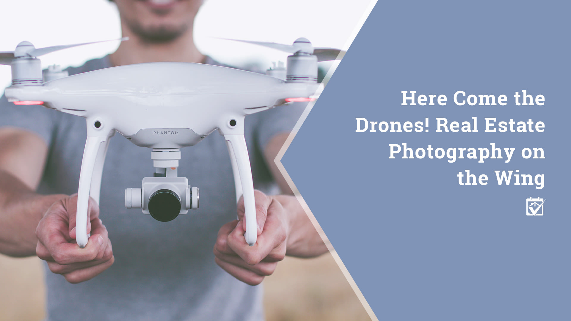 Here Come the Drones! Real Estate Photography on the Wing