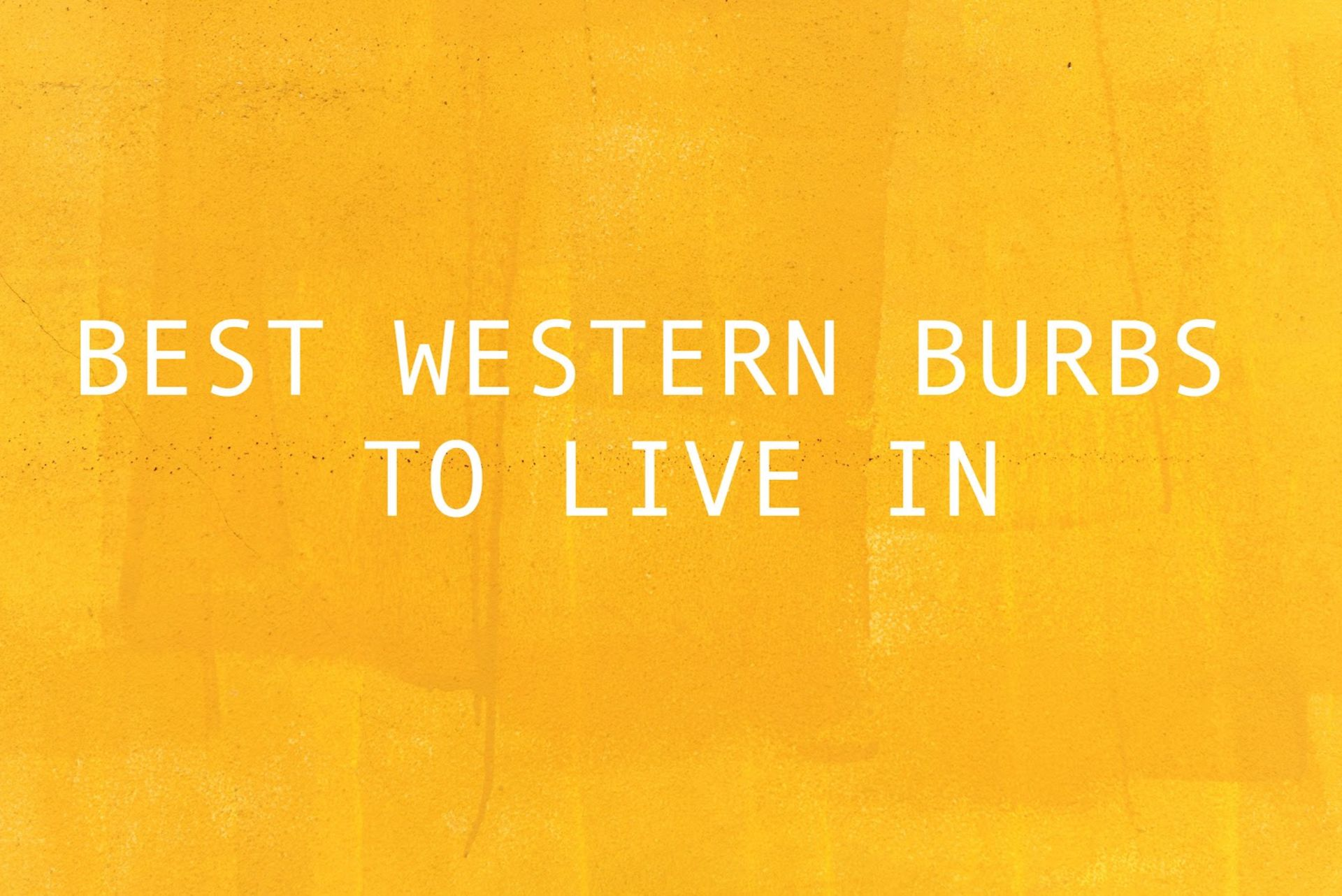 Best Western Burbs to Live In