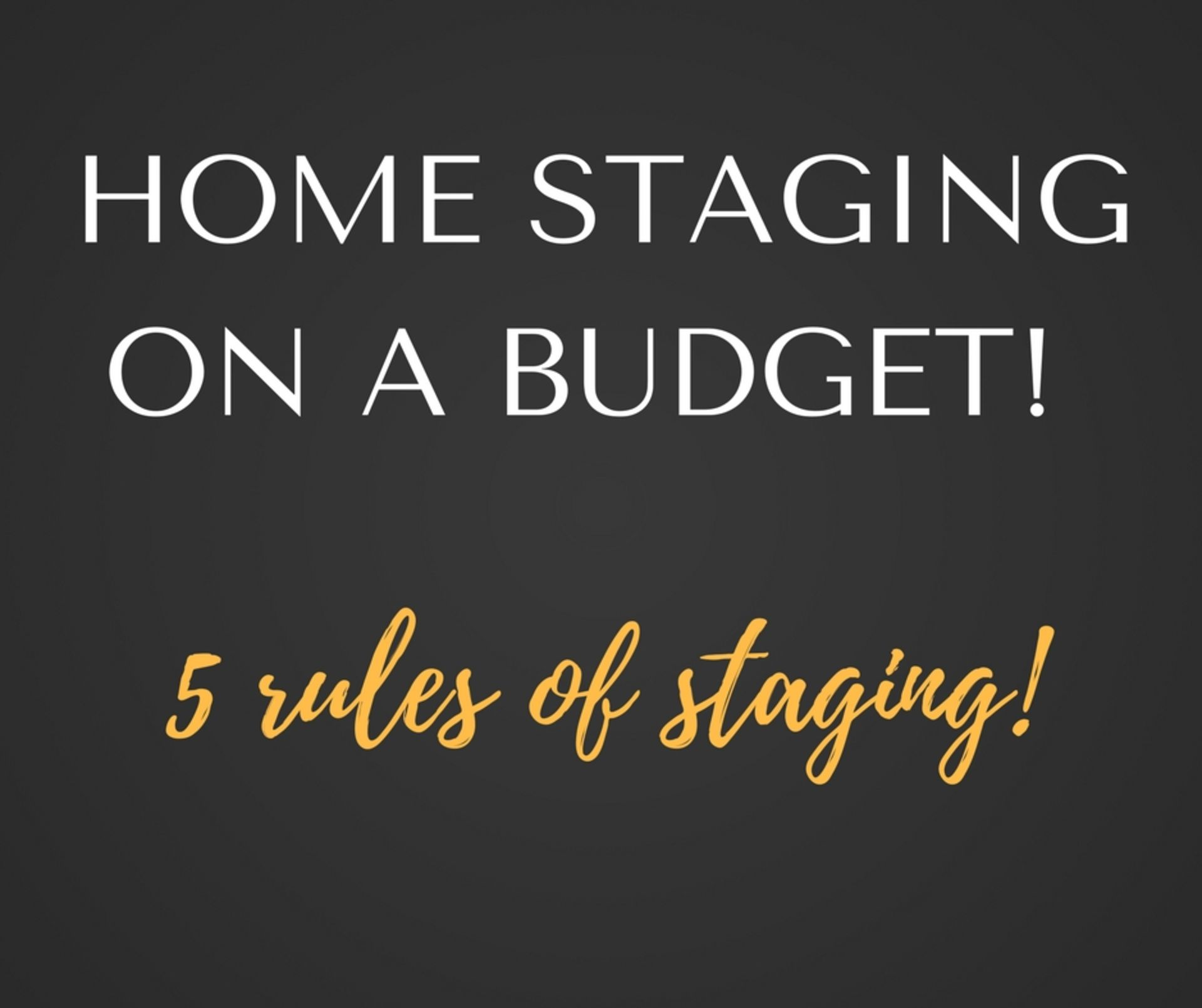 Home Staging on a Budget – 5 Rules of Staging