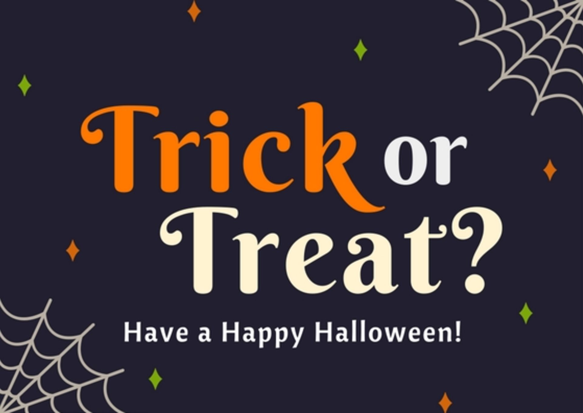 Trick – Or – Treat Times!