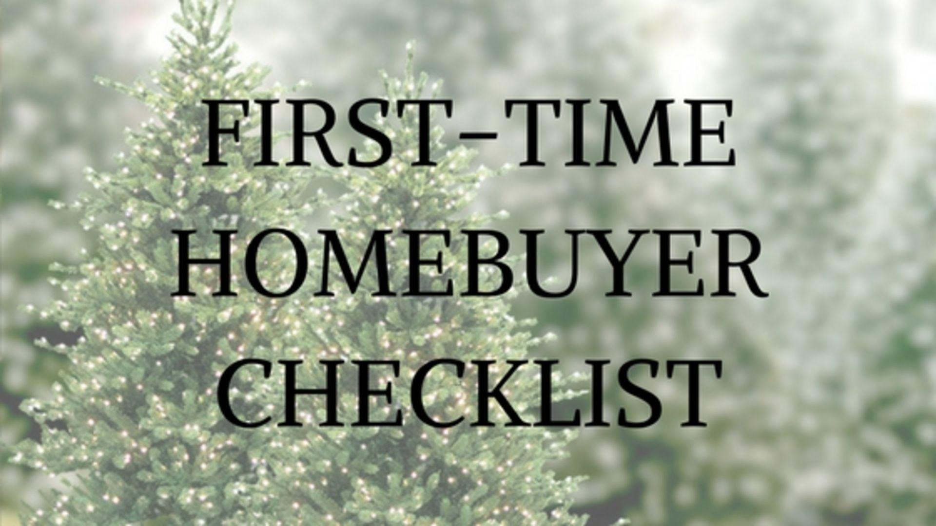 First-Time Homebuyer Checklist!