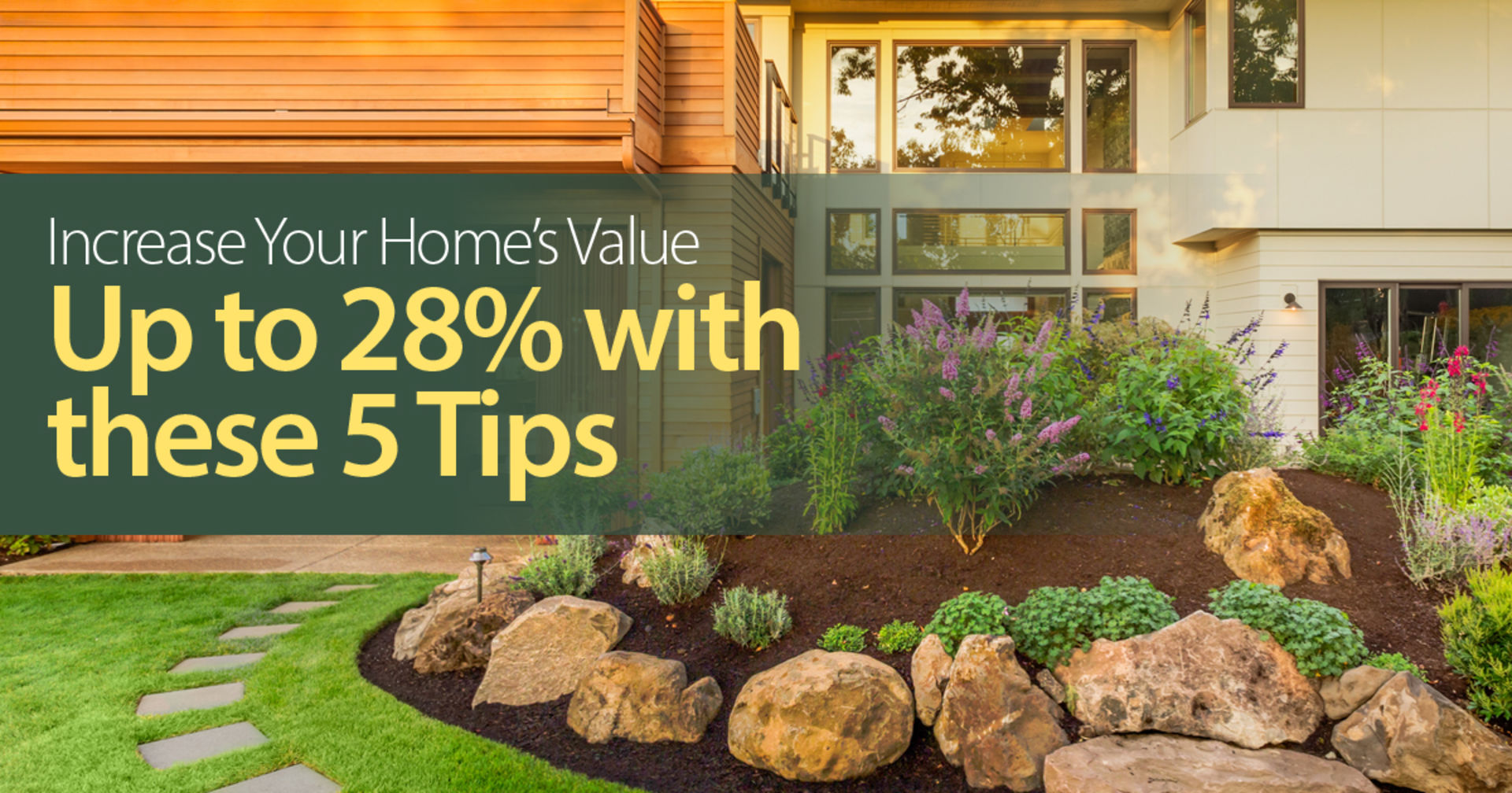 ​Increase Your Home's Value Up to 28% with These 5 Tips