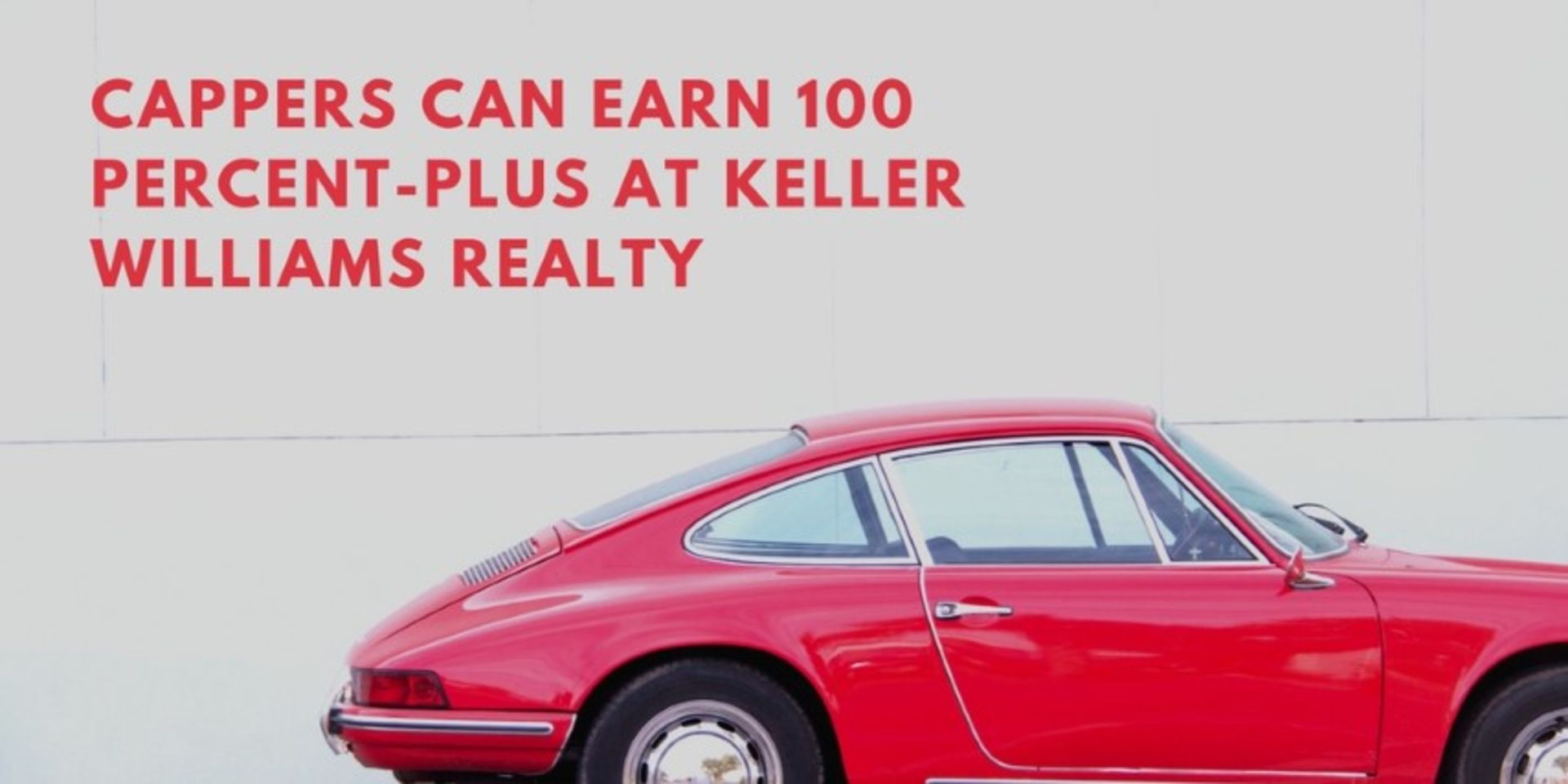 You can earn 100 Percent-Plus at Keller Williams Realty