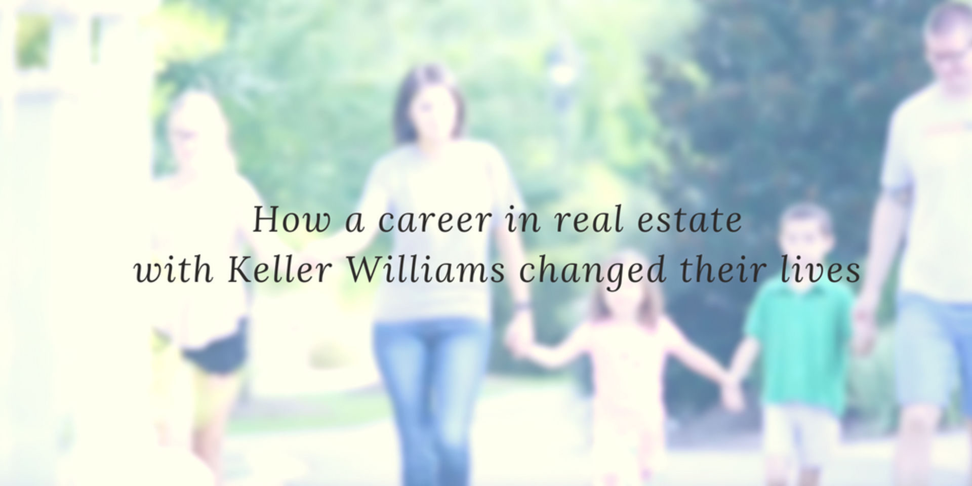 How a Career in Real Estate with Keller Williams Changed their lives