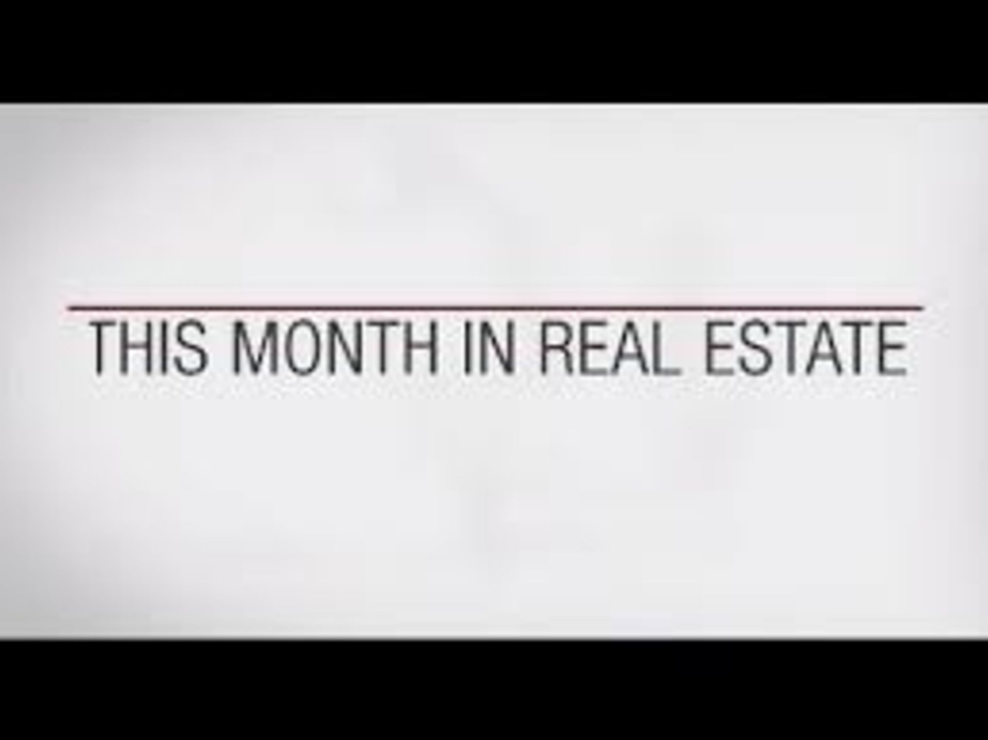 Welcome to This Month in Real Estate