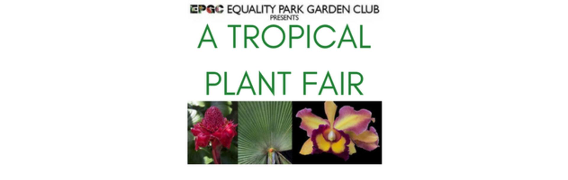 Equality Park Garden Cub's Tropical Plant Fair
