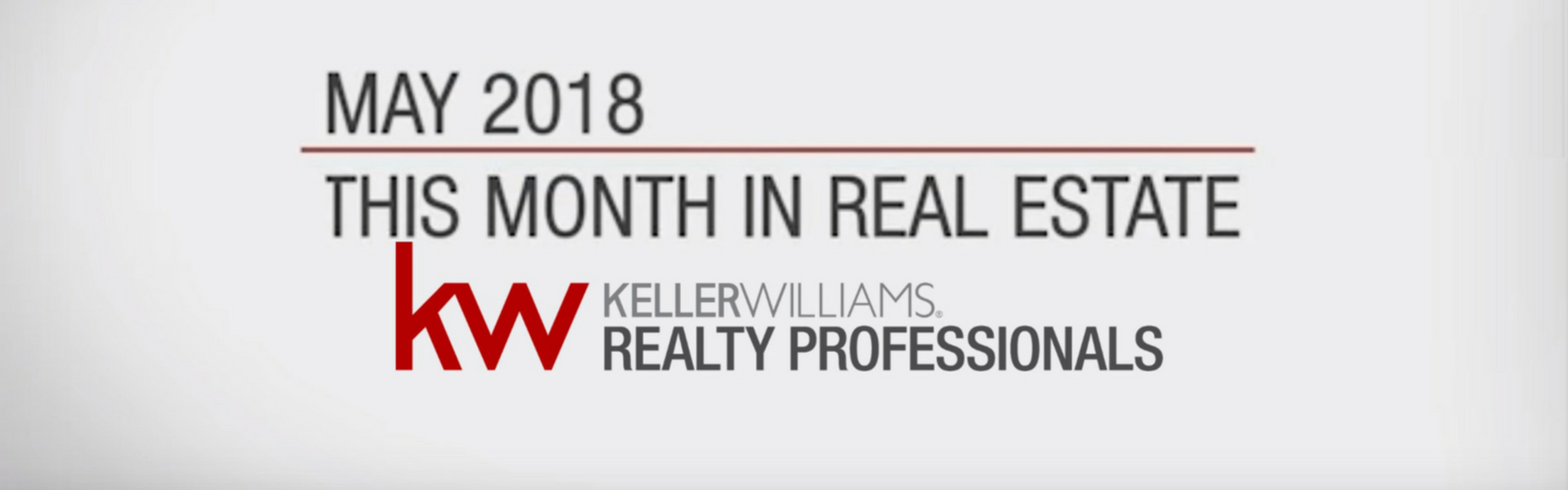 This Month In Real Estate: May 2018