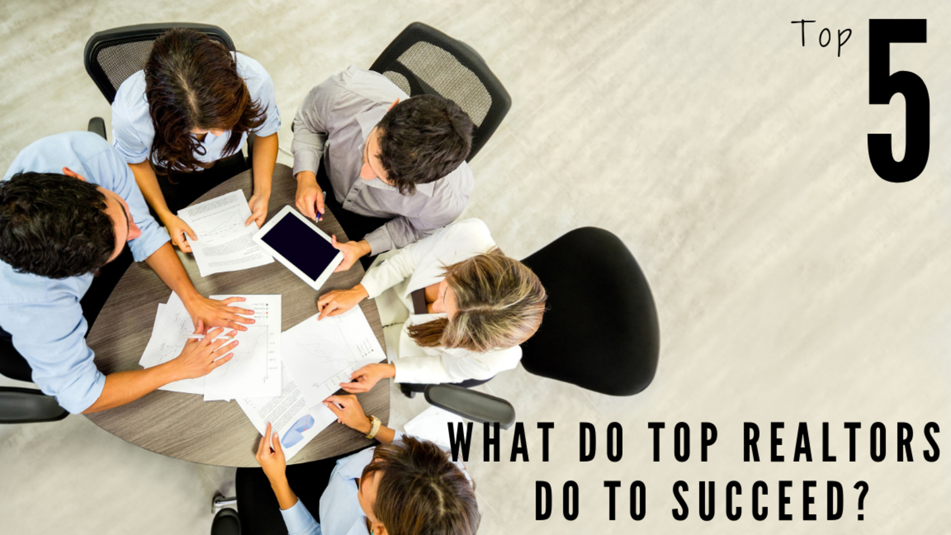 5 Things Top Agents Do to Succeed in Real Estate