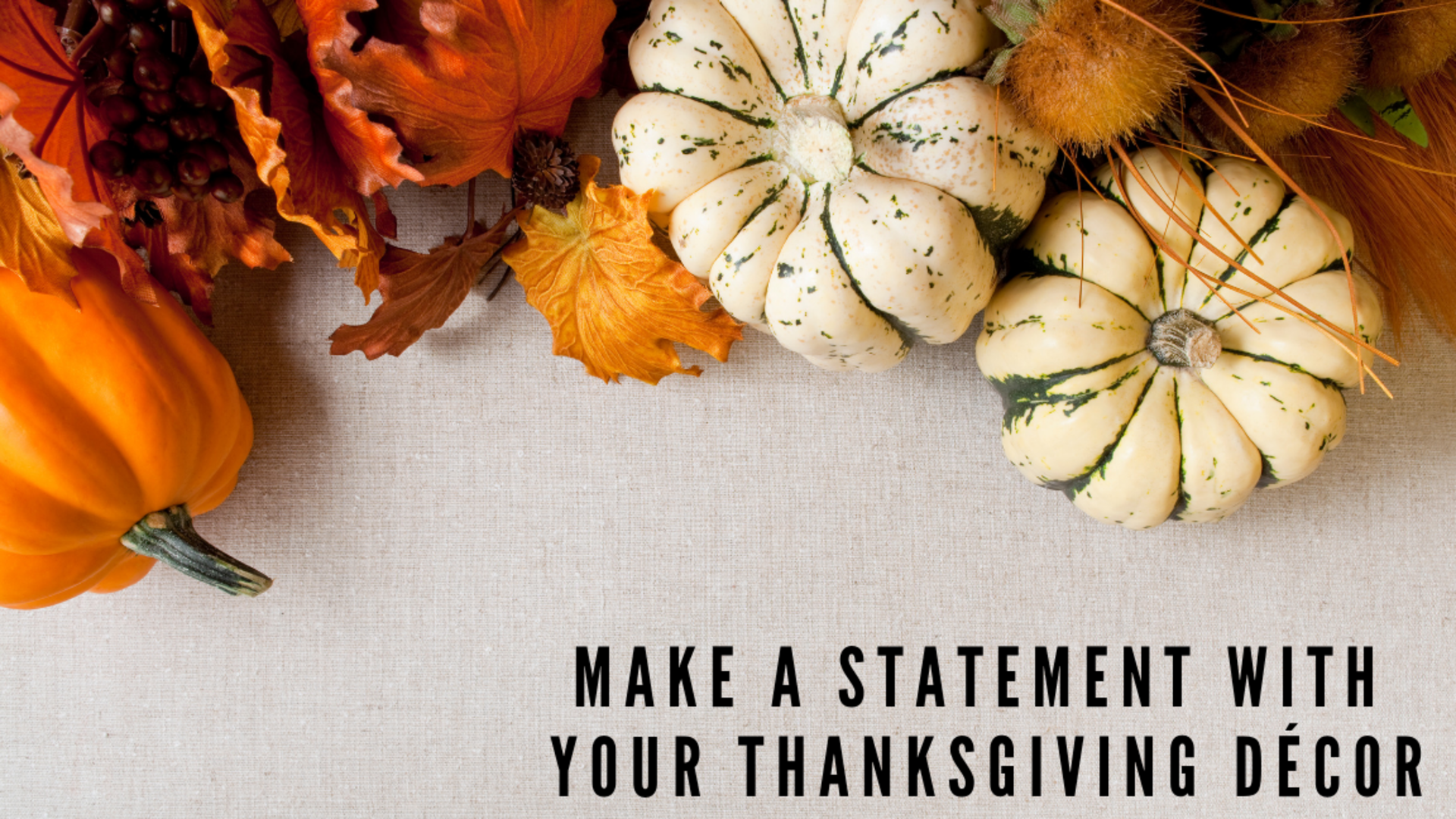 Make A Statement with Your Thanksgiving Décor