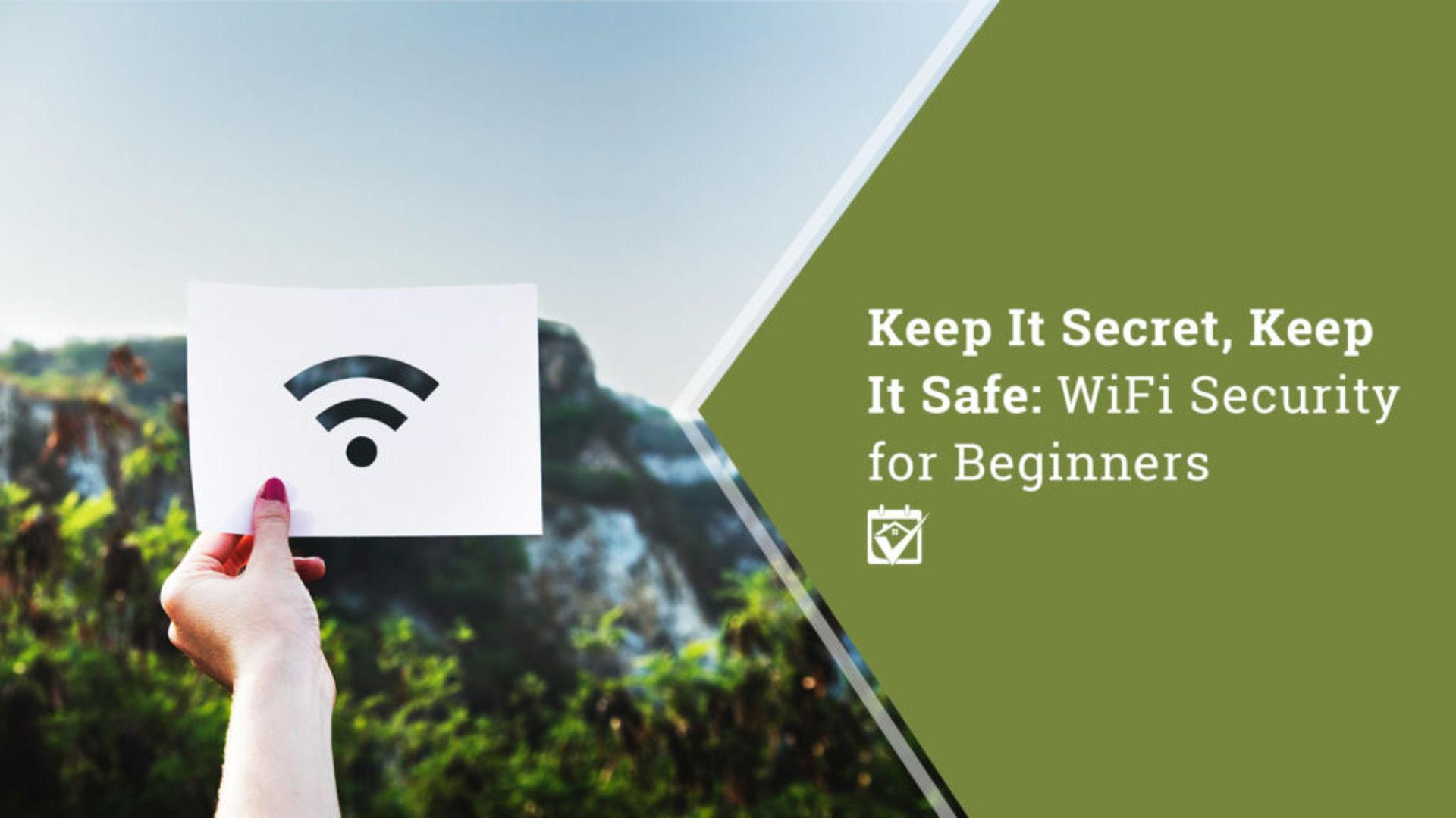 Keep It Secret, Keep It Safe: WiFi Security for Beginners