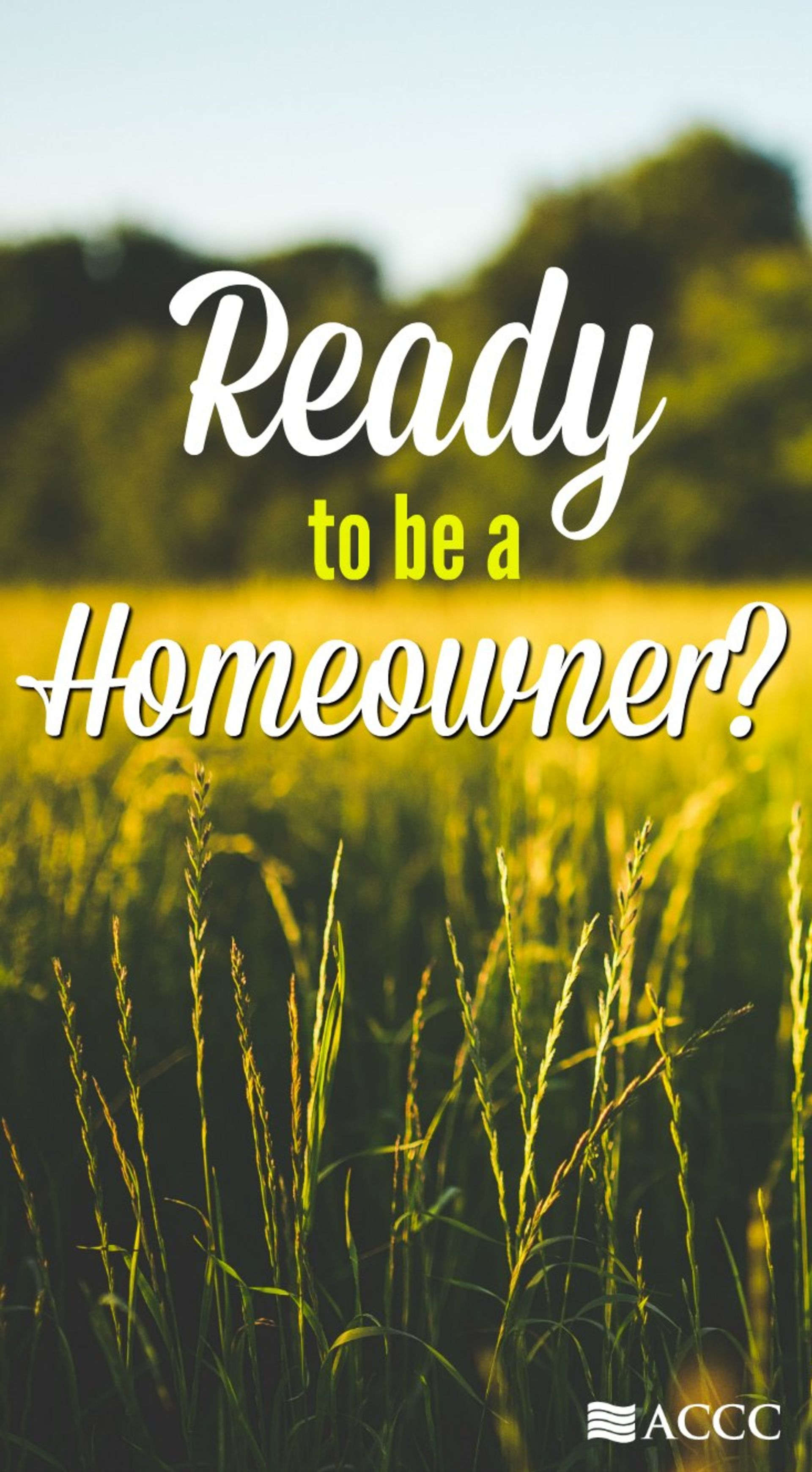 IS THIS THE YEAR YOU BECOME A HOMEOWNER?