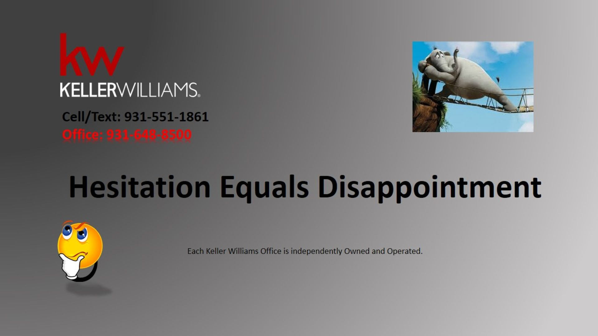 Hesitation Equals Disappointment