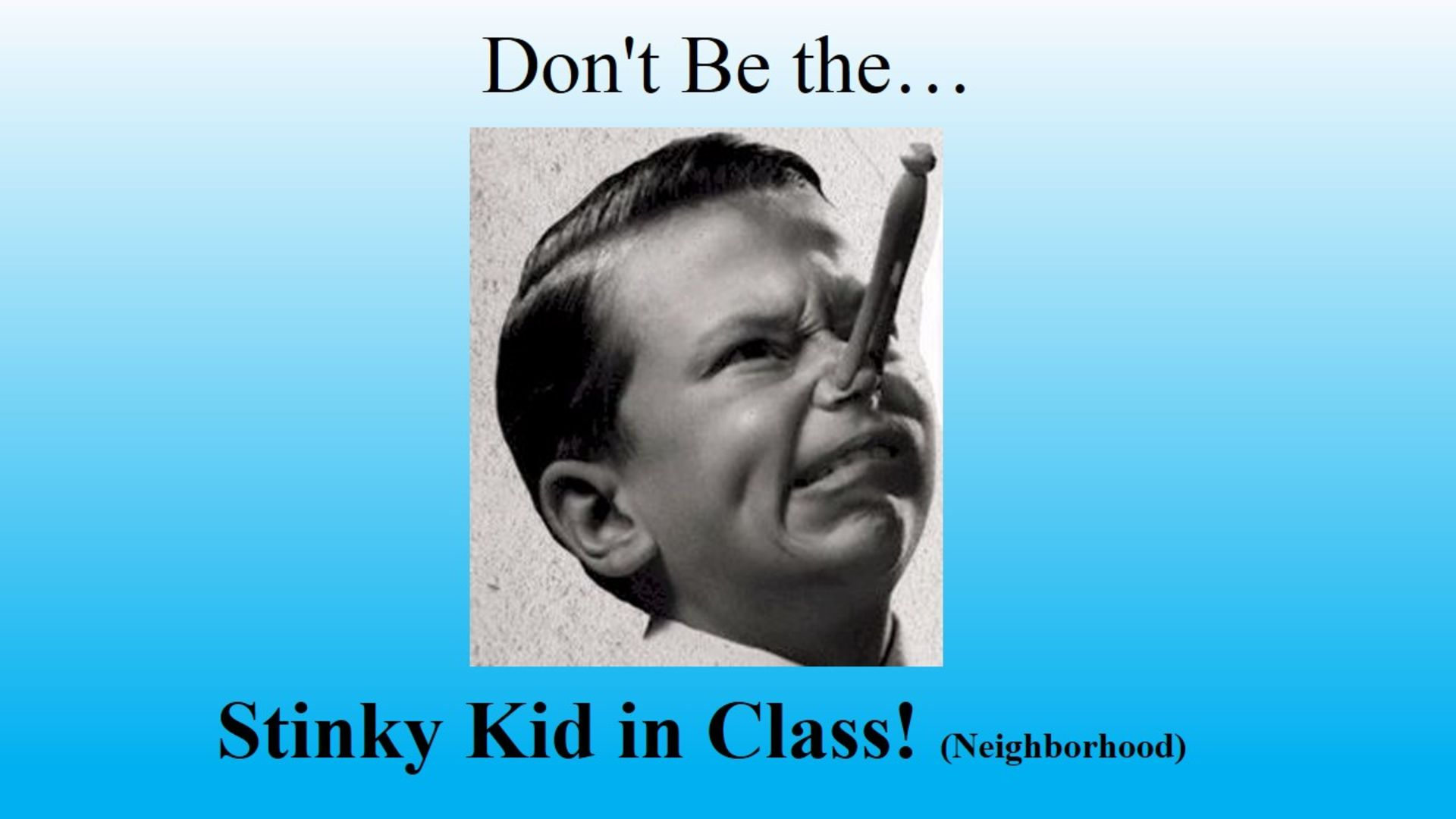 Don't Be the Stinky Kid in Class!