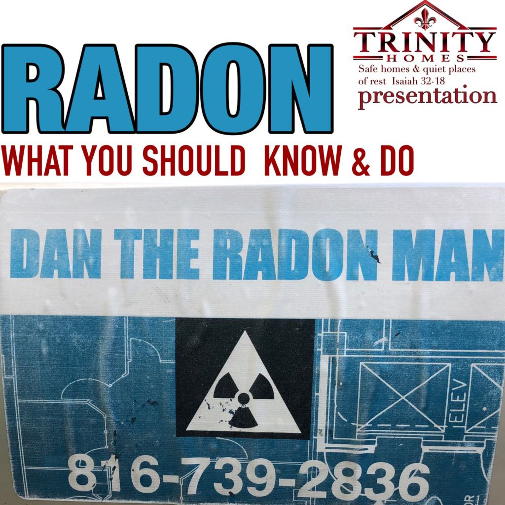 Radon what you should know and do by Dan the Radon Man – A Trinity Homes Keller Williams presentation