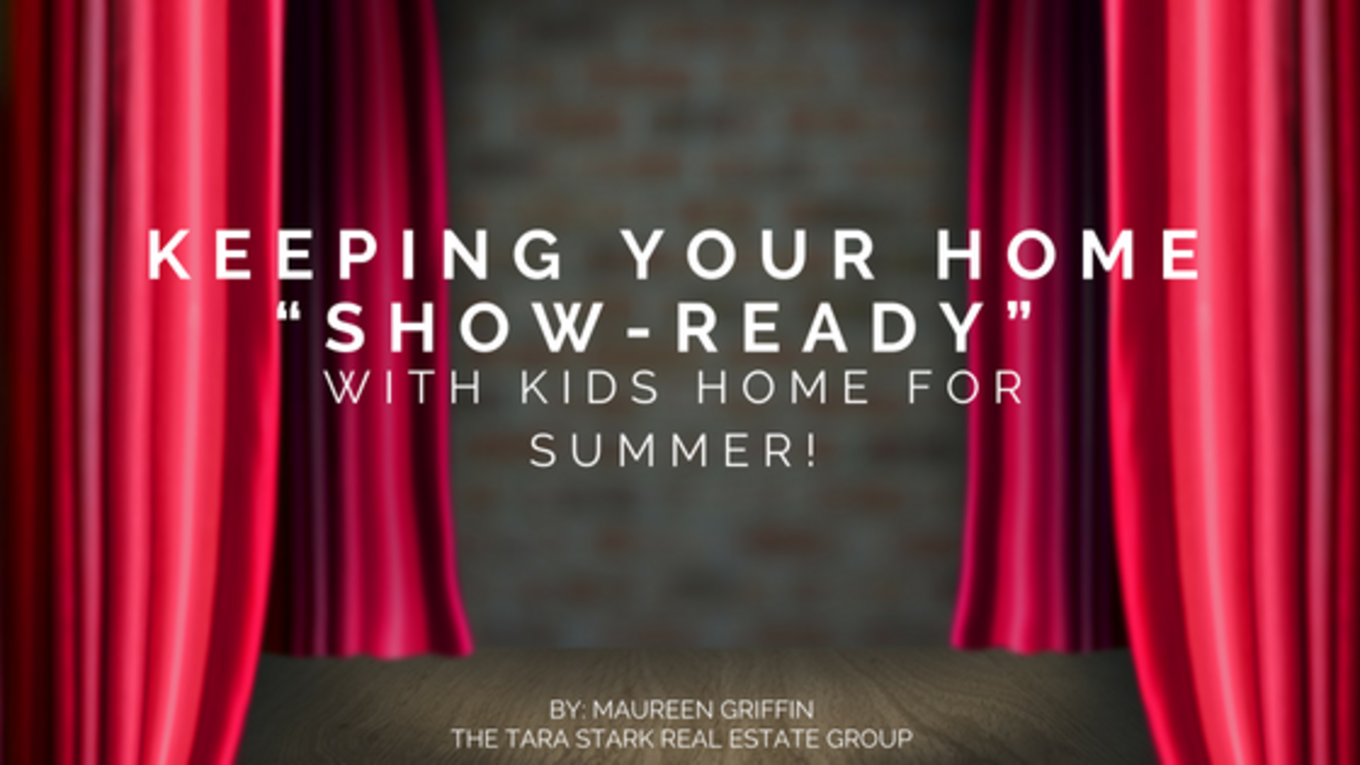 "Keeping Your Home ""Show-Ready"" with Kids Home for Summer!"