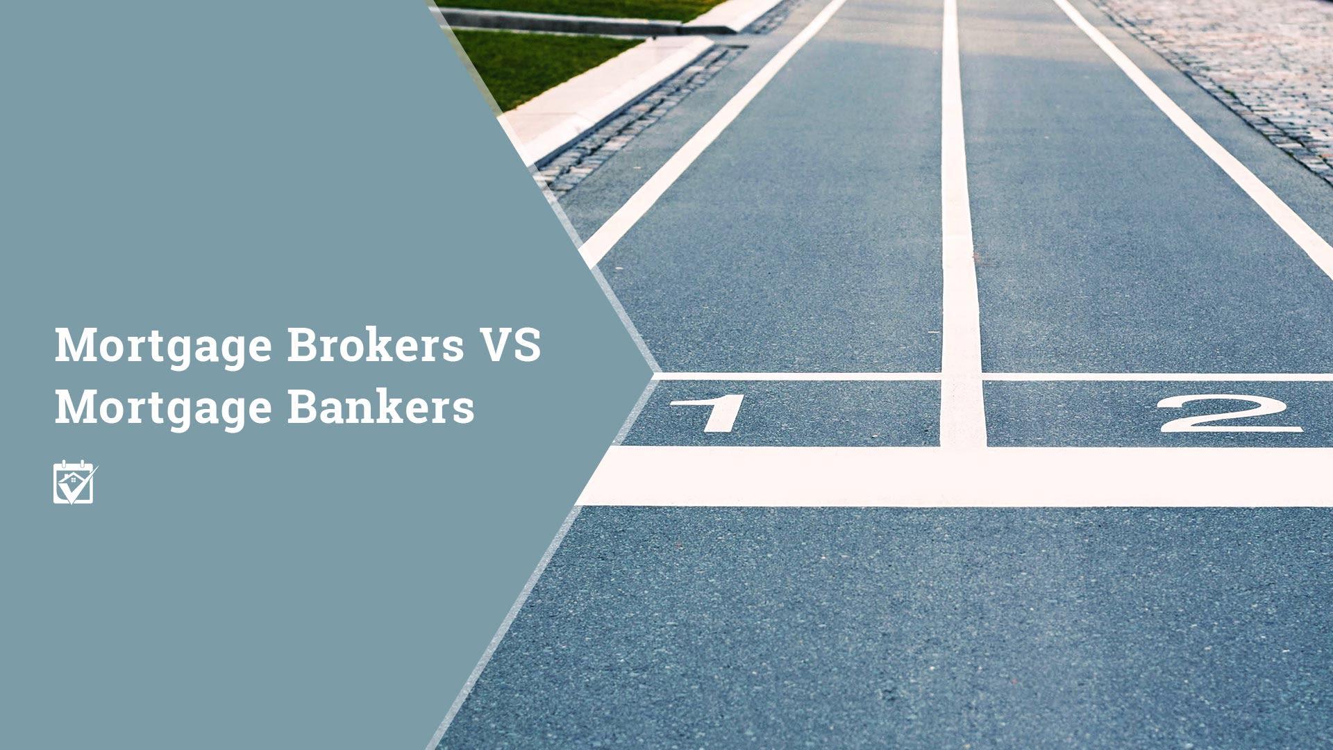 Mortgage Brokers vs. Mortgage Bankers