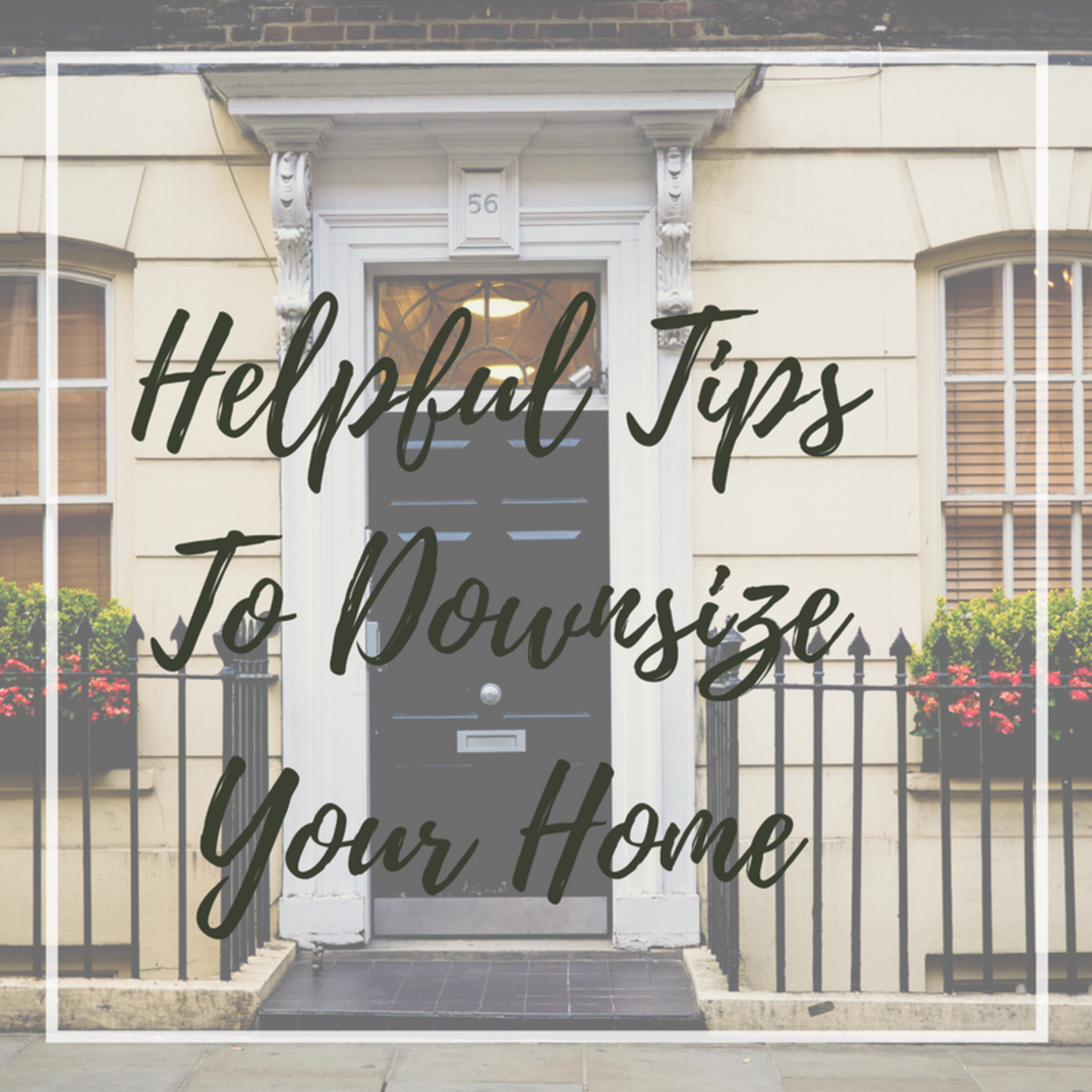Helpful Tips When Down Sizing Your Home