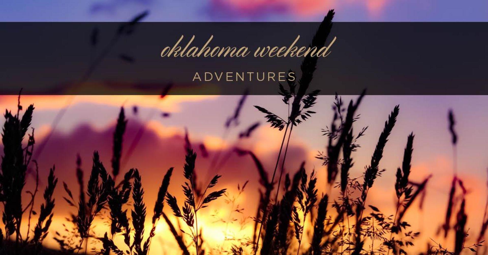 Oklahoma Weekend Adventures