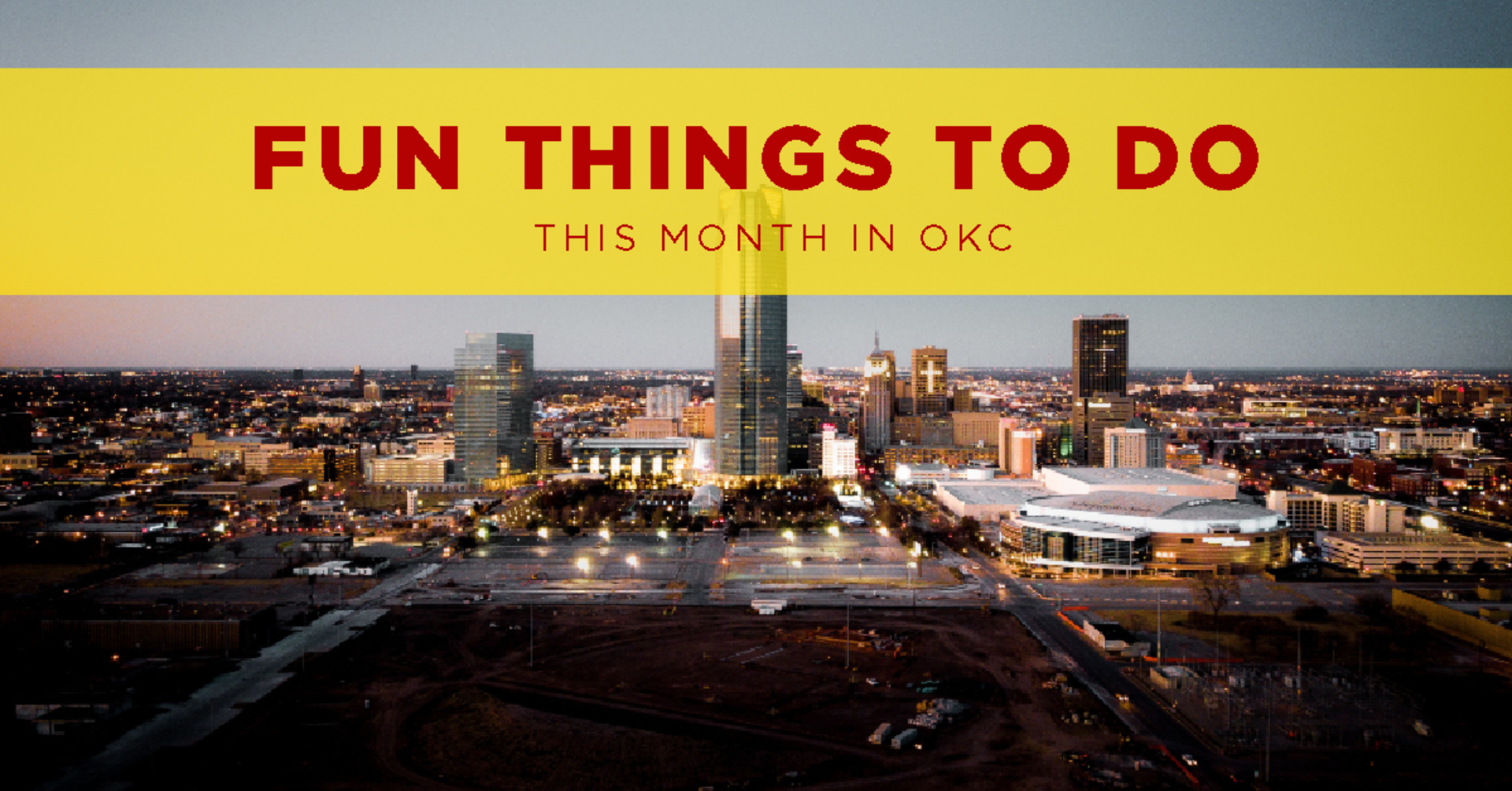 Fun Things To Do This Month In OKC