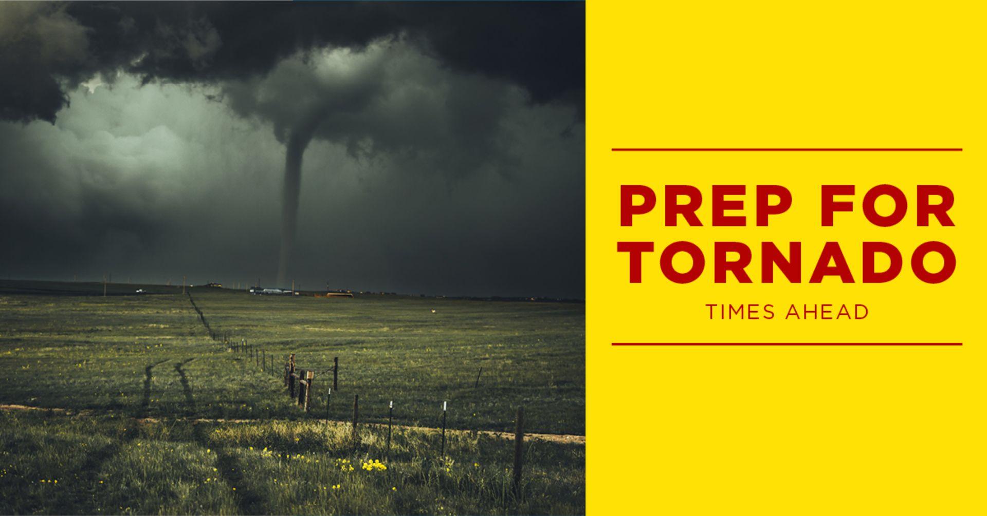 Prep for Tornadic Times Ahead