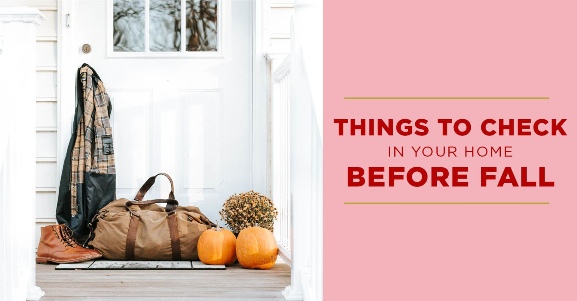 Things To Check In Your Home Before Fall