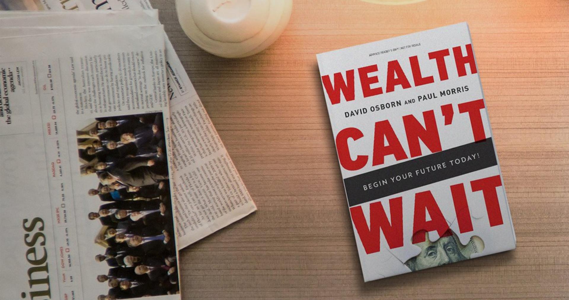 Wealth Can't Wait!