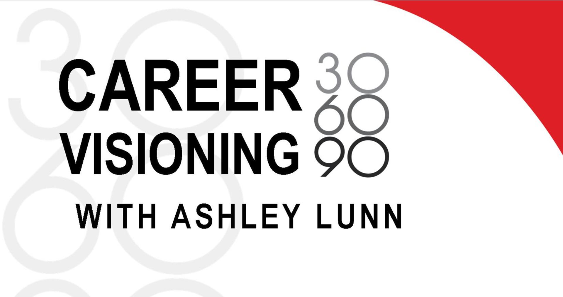 Career Visioning: 30-60-90