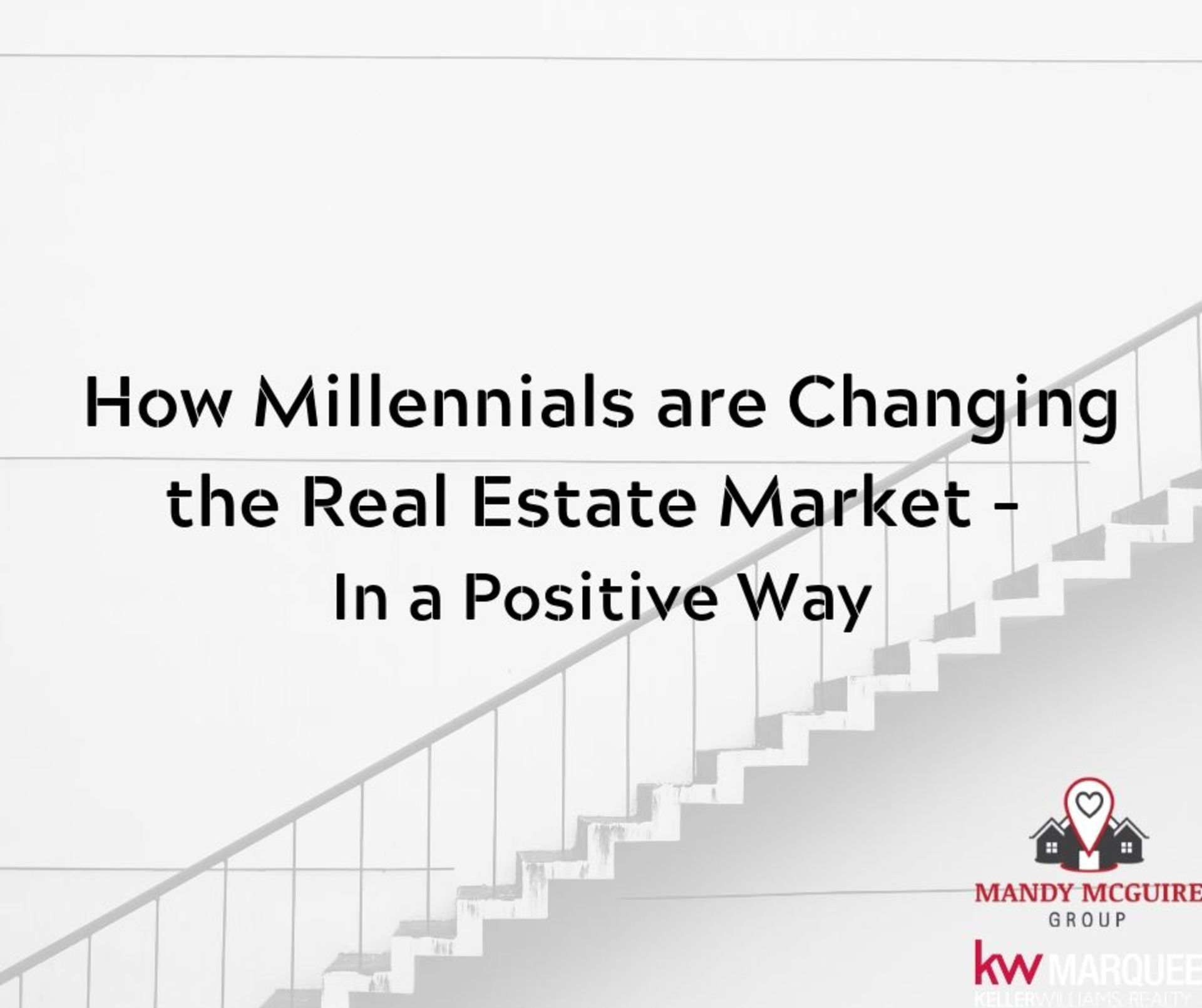 How Millennials are Changing the Real Estate Market – In a Positive Way