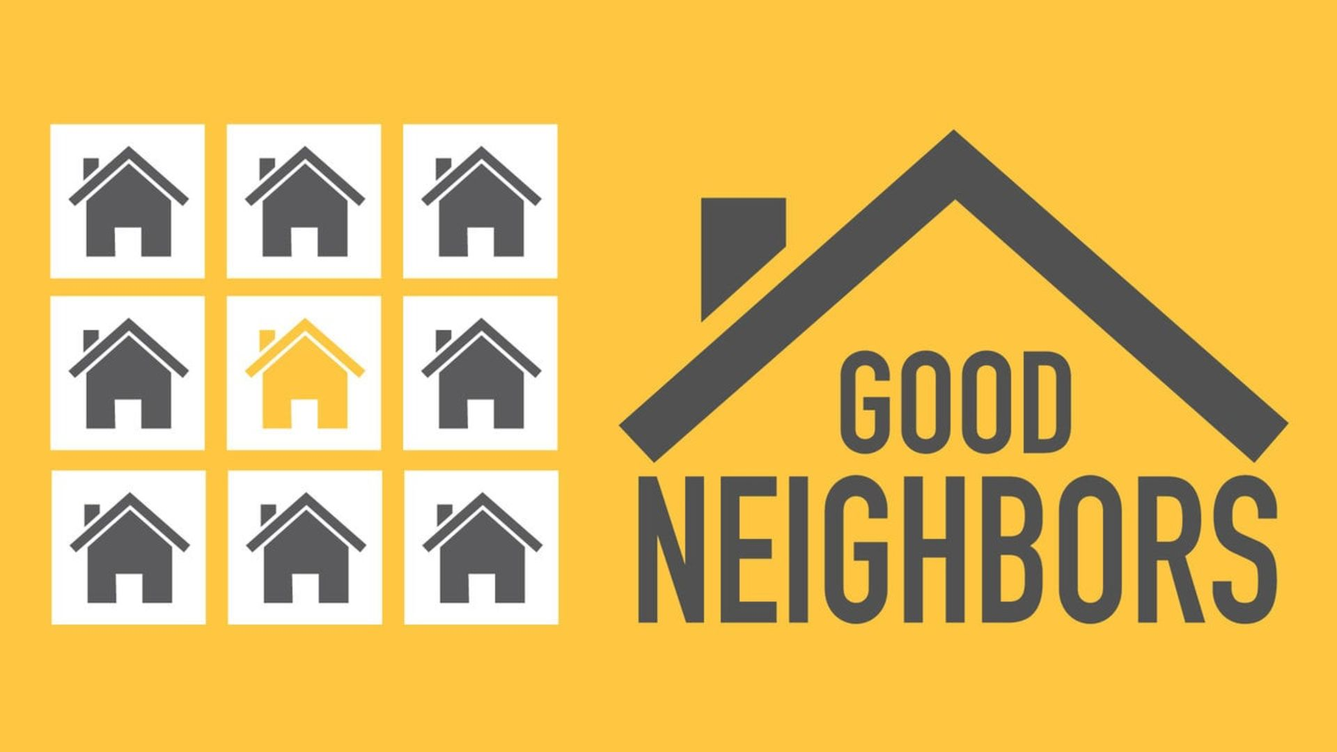 GOOD NEIGHBORS – IMPORTANT TO HAVE ONE AND TO BE ONE!
