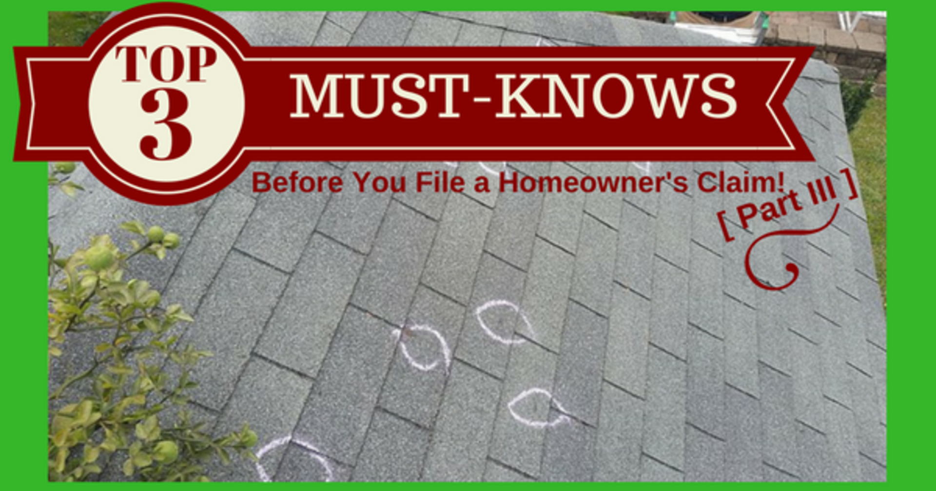 TOP 3 MUST-KNOWS Before You File and Homeowners Claim Part III
