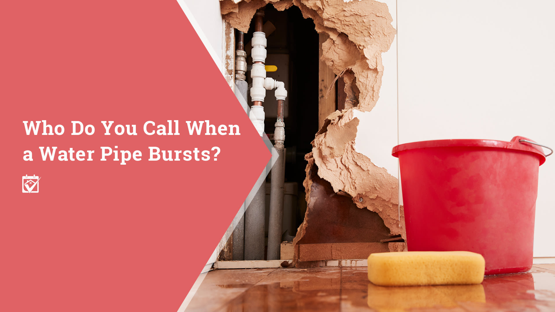 Who Do  You Call When a Water Pipe Burts?