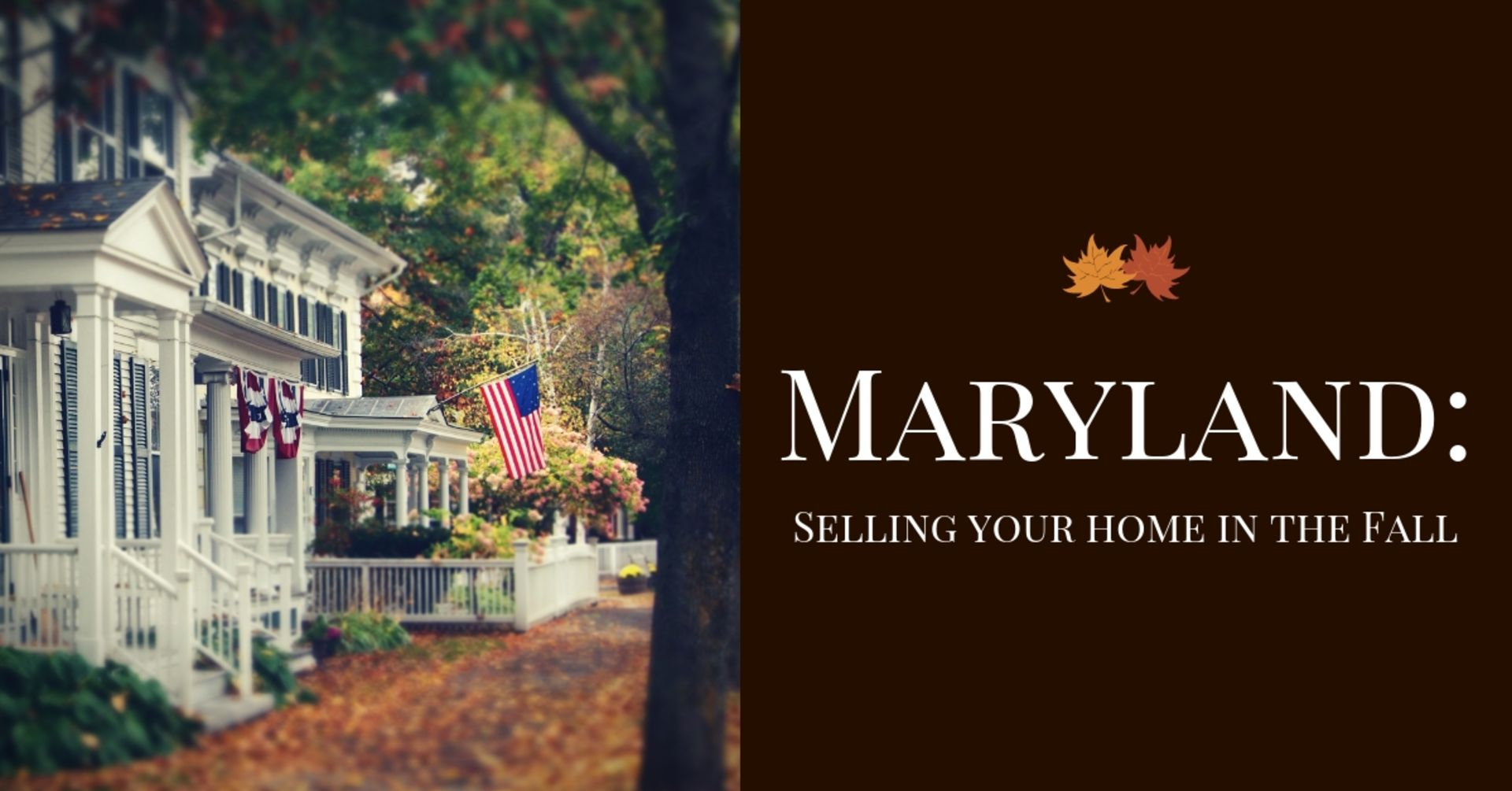 Maryland: Selling Your Home In The Fall