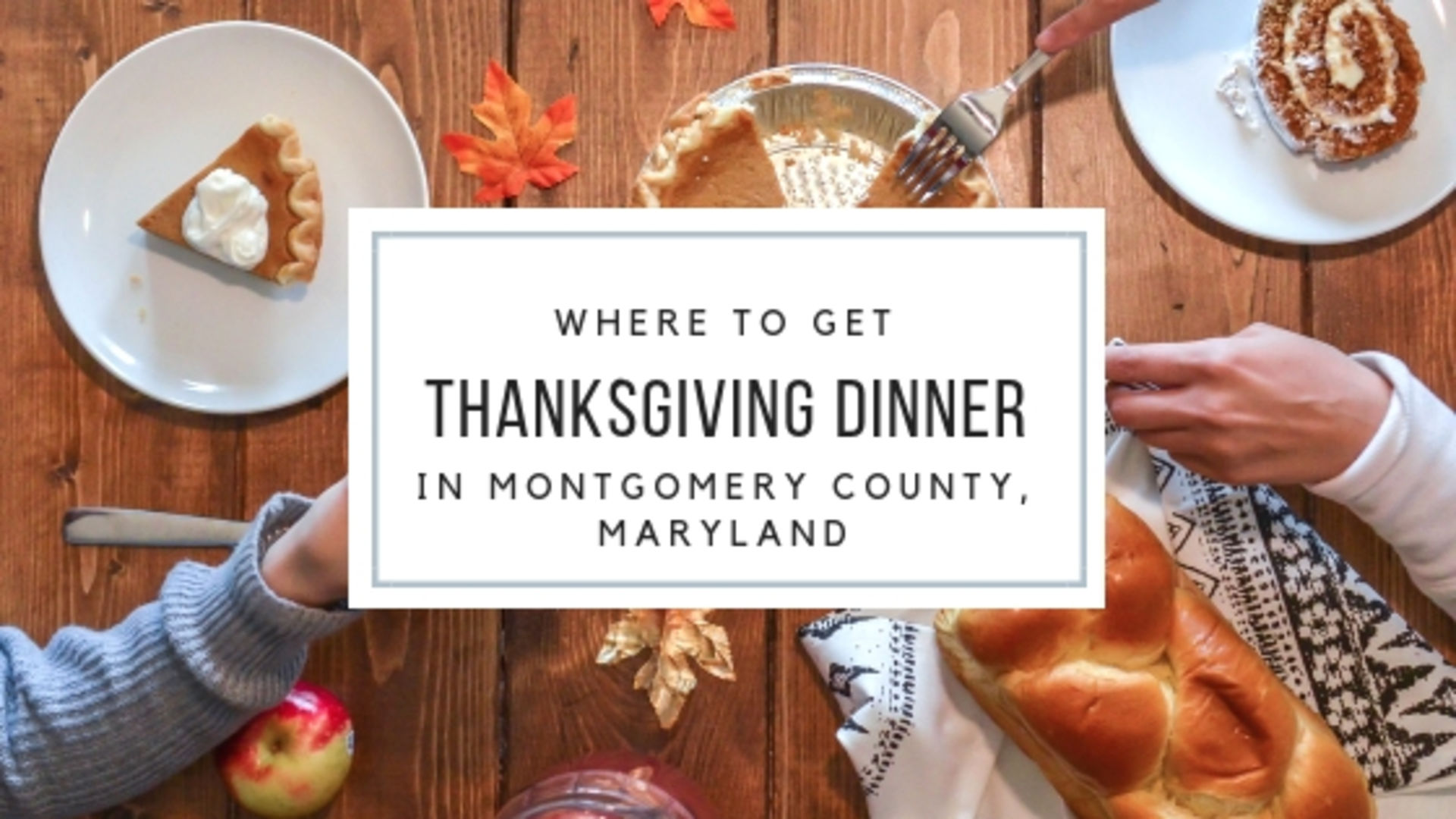 Where To Get Thanksgiving Dinner In Montgomery County Maryland