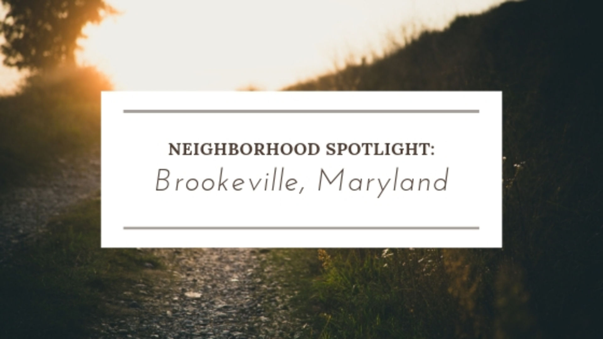 Relocating to Brookeville, Maryland
