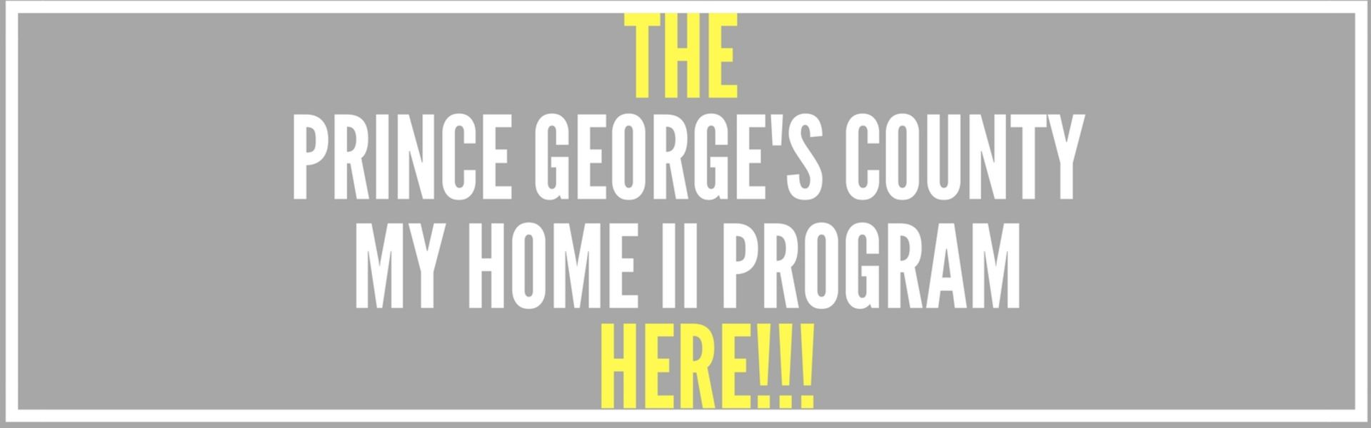 The Prince George's County MY HOME II PROGRAM IS OFFICIALLY HERE TODAY!