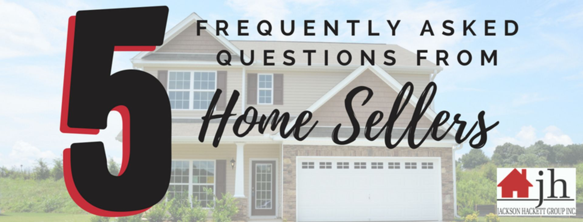 5 Frequently Asked Questions from Home Sellers