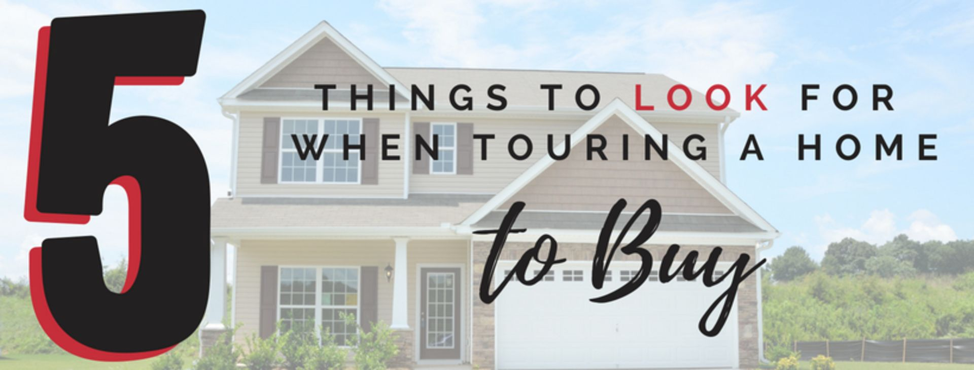 5 Things to look for when touring a home to buy