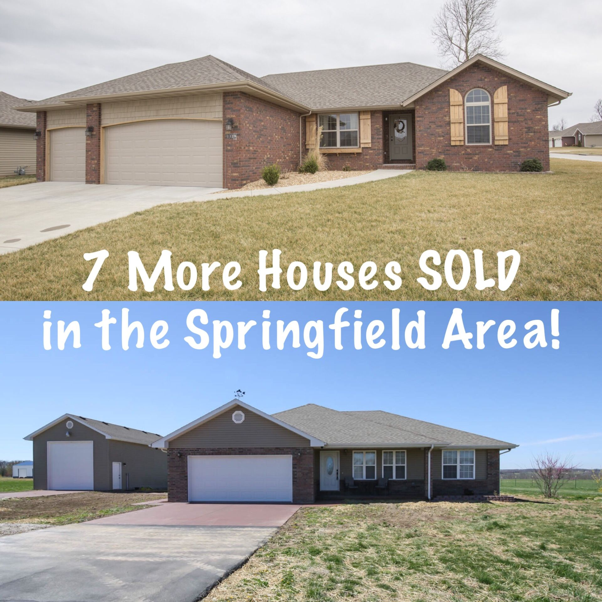 We just SOLD 7 Houses in Springfield, Nixa, Republic and Bolivar!