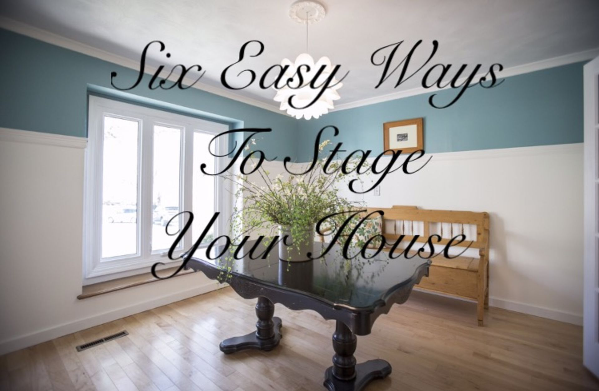 6 Easy Ways to Stage Your House for Sale