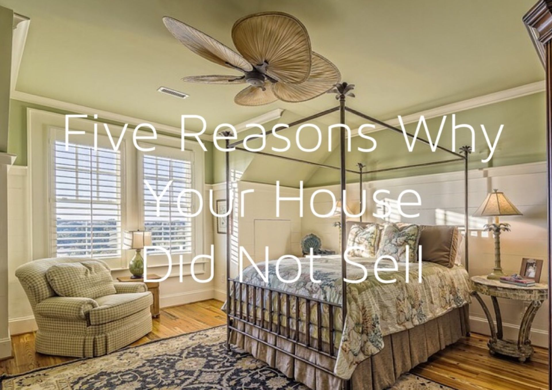 Five Reasons Why Your House Did Not Sell