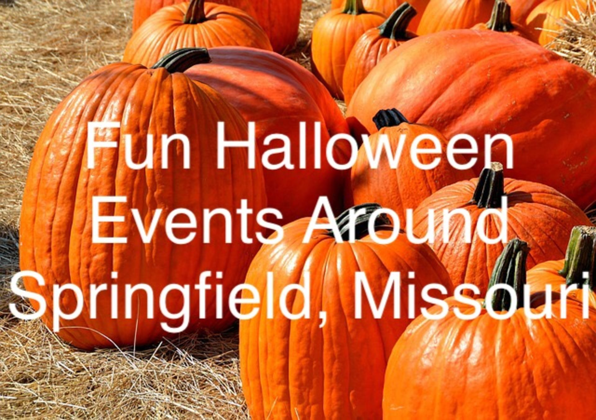 Four Fun Things Halloween Events around Springfield, Missouri!