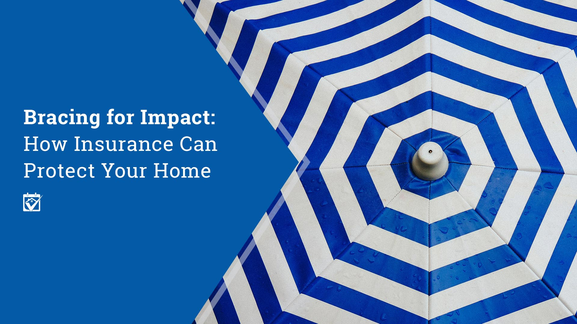 Bracing for Impact-How Insurance Can Protect Your Home