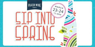 Sip into Spring on the Placer Wine Trail
