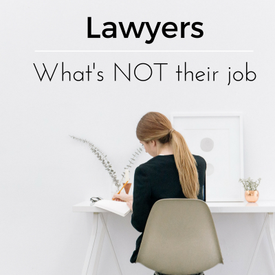 Lawyers – What is NOT the lawyer's job during a Probate sale
