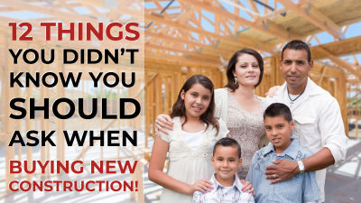 12 THINGS YOU DIDN'T KNOW YOU SHOULD ASK ABOUT NEW CONSTRUCTION