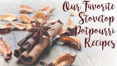 Our Favorite Stovetop Potpourri Recipes