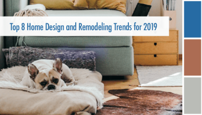Top 8 Home Design and Remodeling Trends for 2019