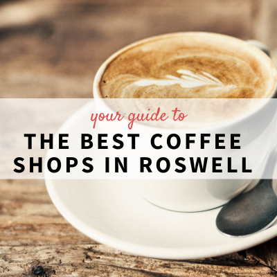 The Best Coffee Shops in Roswell
