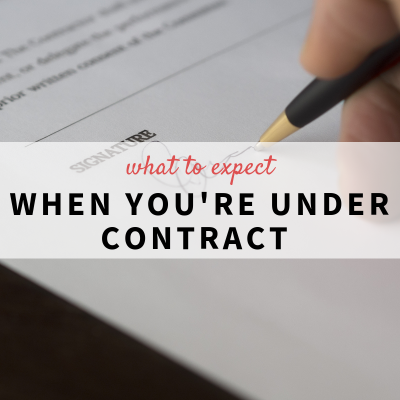 What to Expect When Youre Under Contract